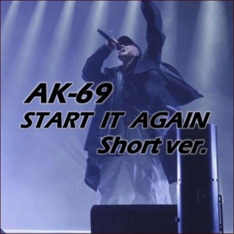 start it again ak69
